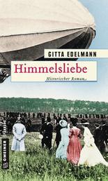 Himmelsliebe - Historischer Roman