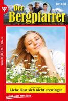Toni Waidacher: Der Bergpfarrer 458 – Heimatroman