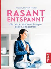 Rasant entspannt - Die besten Minuten-Übungen gegen Alltagsstress
