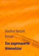 Manfred Nietzelt: Das zugemauerte Himmelstor