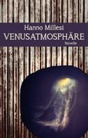 Hanno Millesi: Venusatmosphäre