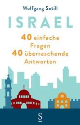 Israel - 40 einfache Fragen. 40 überraschende Antworten