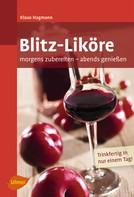 Klaus Hagmann: Blitz-Liköre ★