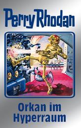 """Perry Rhodan 105: Orkan im Hyperraum (Silberband) - 4. Band des Zyklus """"Pan-Thau-Ra"""""""