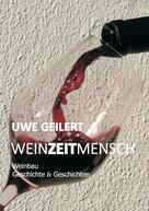 Uwe Geilert: Wein Zeit Mensch ★★★★★