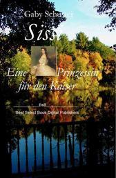 Sissi Eine Prinzessin für den Kaiser - BsB_Romanbiografie