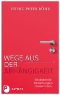 Heinz-Peter Röhr: Wege aus der Abhängigkeit ★★★★★