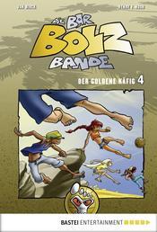 Die Bar-Bolz-Bande, Band 4 - Der goldene Käfig