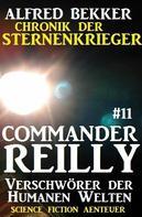 Alfred Bekker: Commander Reilly #11: Verschwörer der Humanen Welten: Chronik der Sternenkrieger ★★★★