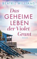 Beatriz Williams: Das geheime Leben der Violet Grant ★★★★★