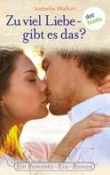 Isabelle Wallon: Zu viel Liebe - gibt es das? ★★★