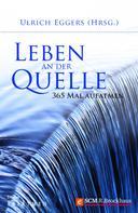 Ulrich Eggers: Leben an der Quelle