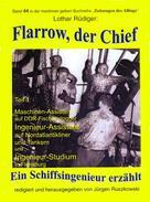 Lothar Rüdiger: Flarow, der Chief – Teil 1 – Maschinenassistent ★★★★★