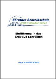 Einführung in das kreative Schreiben - E-Book zum Kurs der Kärntner Schreibschule