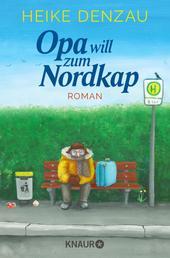 Opa will zum Nordkap - Roman