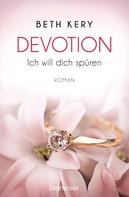 Beth Kery: Devotion 1-4 - Ich will dich spüren - ★★★★