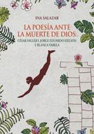 Ina Salazar: La poesía ante la muerte de Dios