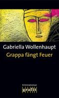 Gabriella Wollenhaupt: Grappa fängt Feuer ★★★★