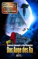 Andreas Zwengel: Raumschiff Promet - Die Abenteuer der Shalyn Shan 18: Das Auge des Ra