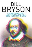 Bill Bryson: Shakespeare - wie ich ihn sehe ★★★★