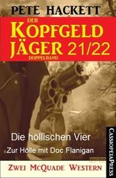 Der Kopfgeldjäger Folge 21/22 (Zwei McQuade Western) - Die höllischen Vier / Zur Hölle mit Doc Flanigan
