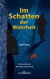 Im Schatten der Wahrheit: Freiburg Krimi. Bussards zweiter Fall