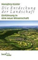 Hansjörg Kuster: Die Entdeckung der Landschaft