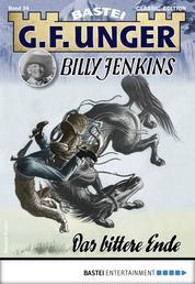 G. F. Unger Billy Jenkins 34 - Western - Das bittere Ende