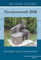 Neuseenstadt 2040 - Geschichte einer Unternehmerin