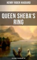 Henry Rider Haggard: Queen Sheba's Ring - The Ultimate Treasure Hunt Tale