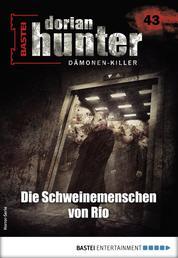 Dorian Hunter 43 - Horror-Serie - Die Schweinemenschen von Rio