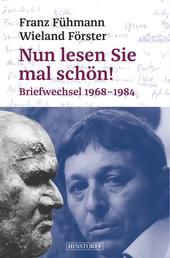 Nun lesen Sie mal schön! - Briefwechsel 1968-1984