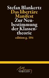 Das libertäre Manifest - Zur Neubestimmung der Klassentheorie
