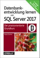 Robert Panther: Datenbankentwicklung lernen mit SQL Server 2017