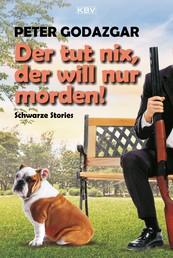 Der tut nix, der will nur morden! - Schwarze Stories