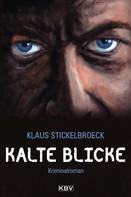 Klaus Stickelbroeck: Kalte Blicke ★★★★