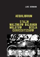 Lars Oermann: Aequilibrium - Stalin Malenkow Bulganin Molotow Berija Chruschtschow ★★★★