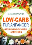 Alexander Arlandt: Low-Carb für Anfänger ★★