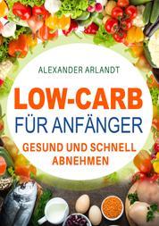 Low-Carb für Anfänger - Gesund und schnell abnehmen