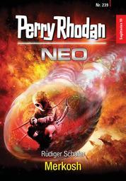 Perry Rhodan Neo 239: Merkosh - Staffel: Sagittarius