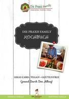 Matthias Cebula: Die Praxis Family Kochbuch