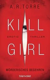 Kill Girl - Mörderisches Begehren - Erotic Thriller