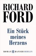 Richard Ford: Ein Stück meines Herzens ★★★★