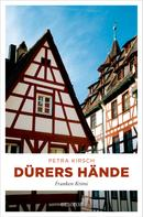 Petra Kirsch: Dürers Hände ★★★★
