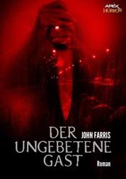 DER UNGEBETENE GAST - Ein Horror-Roman