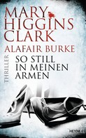 Mary Higgins Clark: So still in meinen Armen ★★★★