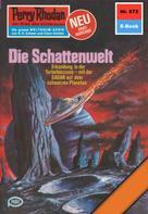 Hans Kneifel: Perry Rhodan 872: Die Schattenwelt ★★★★★