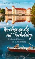 Marc Kayser: Ein Wochenende mit Tucholsky ★★★★