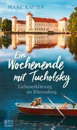 Ein Wochenende mit Tucholsky - Liebeserklärung an Rheinsberg