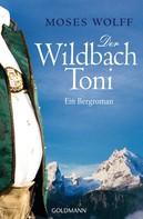 Moses Wolff: Der Wildbach Toni ★★★